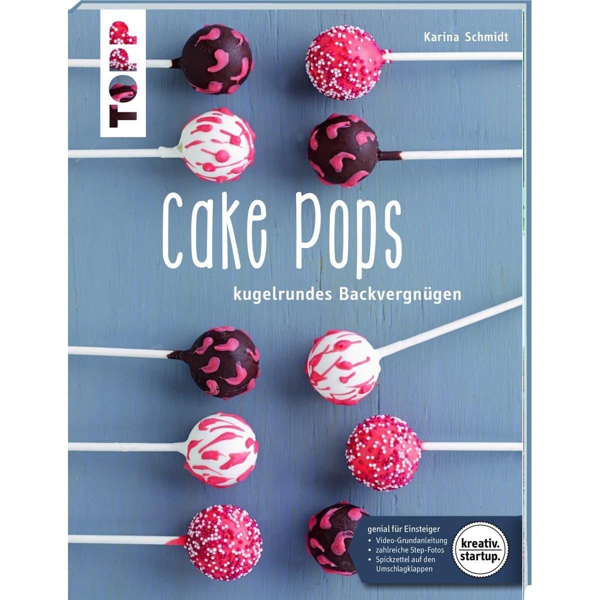 Cake Pops: Backbuch für kugelrundes Backvergnügen