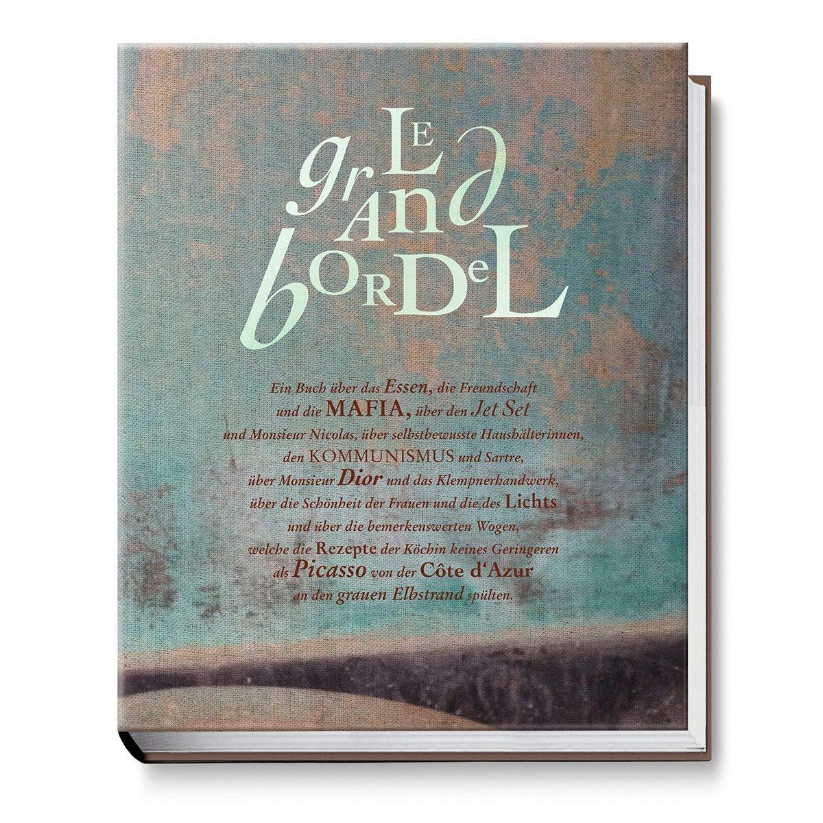 Le Grand Bordel - Das Kochbuch
