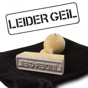 "Stempel ""LEIDER GEIL"""