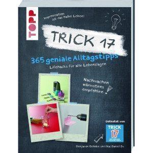 Trick 17 - Lifehacks, Tipps & Rezepte