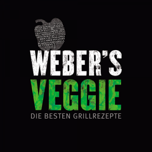 Weber's Veggie: Die besten Grillrezepte